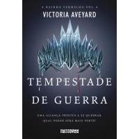 Tempestade De Guerra - A Rainha Vermelha - Vol. 4 - Victoria Aveyard - 9788555340550