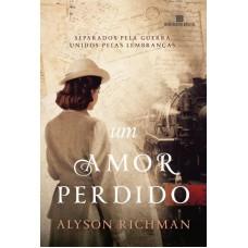 Um Amor Perdido - Alyson Richman - 9788528622645