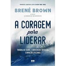 A coragem para liderar - Brené Brown