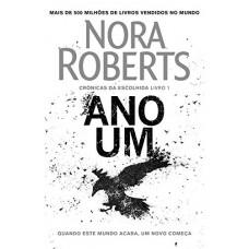 Ano Um - Trilogia cronicas da escolhida - Vol. 1 - Nora Roberts