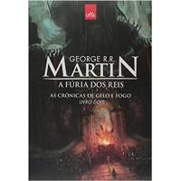A Fúria dos Reis -  As Crônicas de Gelo e Fogo - Livro 2 - Livro Dois - George R. R.Martin - 978-8544102930