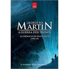 A Guerra Dos Tronos - As Crônicas de Gelo e Fogo - Livro Um - George R. R.Martin - 9788544102923 - edicao comemorativa