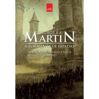 A Tormenta de Espadas - As Crônicas de Gelo e Fogo - Livro Três - Edição Comemorativa - George R. R. Martin