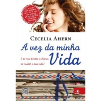 A Vez da Minha Vida, a - e Se Você Tivesse a Chance de Mudar a Sua Vida? - Cecelia Ahern