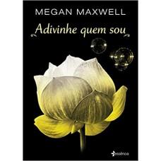 Adivinhe Quem Sou - Livro 1 - Megan Maxwell