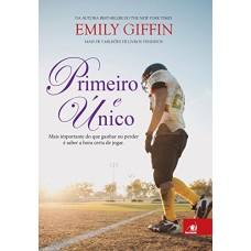 Primeiro e Único - Emily Giffin - 8581635970