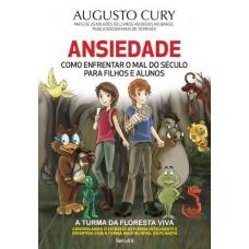Ansiedade - Como Enfrentar o Mal do Século Para Filhos e Alunos -  Augusto Cury