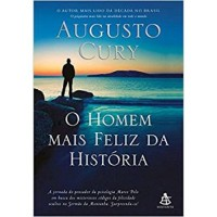 O Homem Mais Feliz da História - Augusto Cury