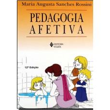 Pedagogia Afetiva - Rossini, Maria Augusta Sanches  - 853262622X