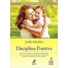Disciplina Positiva -  Jane Nelsen - 9788520439975