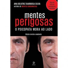 Mentes Perigosas - O Psicopata Mora ao Lado - Ana Beatriz Barbosa Silva