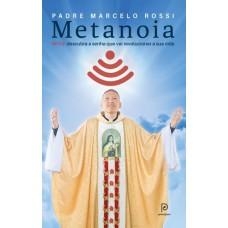 Metanoia - Wi - Fé - Descubra A Senha Que Vai Revolucionar A Sua Vida - Padre Marcelo Rossi