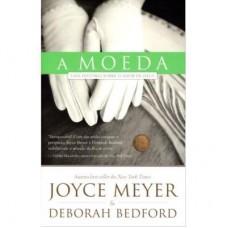 A Moeda - Uma História Sobre o Amor de Deus - Joyce Meyer, Deborah Bedford