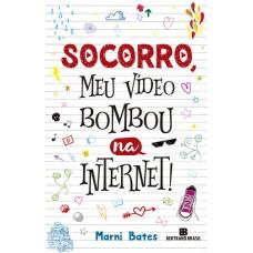 Socorro , Meu Vídeo Bombou na Internet ! - Marni Bates - 852861686X