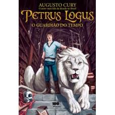 Petrus Logus. o Guardião do Tempo - Augusto Cury