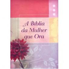 A Bíblia da Mulher Que Ora - Rc Dalia - 7898950265012