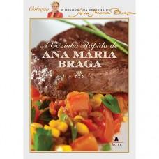 A Cozinha Rápida de Ana Maria Braga - Ana Maria Braga