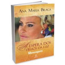 À Espera dos Filhos da Luz -  Ana Maria Braga