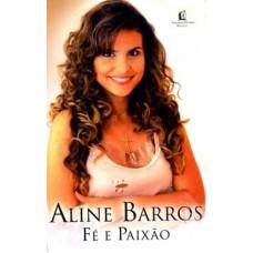 Aline Barros - Fé e Paixão