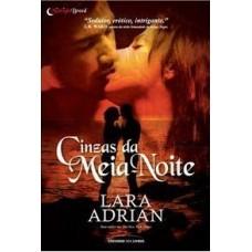 Cinzas da Meia-noite - Serie Midnight Bredd -  vol 6 -  Lara Adrian