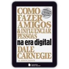 Como Fazer Amigos e Influenciar Pessoas na Era Digital - Brent Cole ; Dale Carnegie