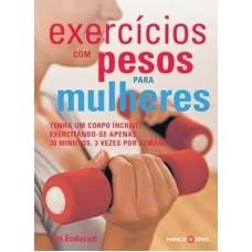 Exercícios Com Pesos Para Mulheres - Jan Endacott
