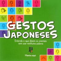 Gestos Japoneses - Entenda o que Dizem os Orientais sem Usar Nenhuma Palavra