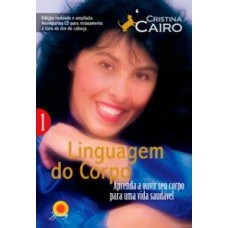 Linguagem do Corpo -  Vol. 1 - Cristina Cairo
