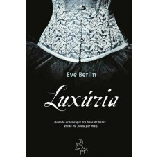 Luxúria - Eve Berlin - Volume 1