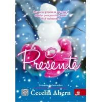 O Presente - às Vezes é Preciso Se Entregar a Alguém Para Perceber Quem Você Realmente é - Cecelia Ahern