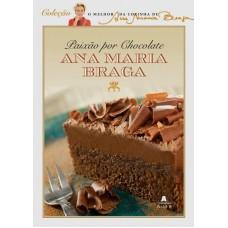 Paixão por Chocolate - Ana Maria Braga (Lançamento 2012)