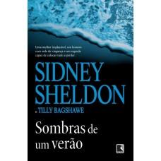 Sombras de Um Verão - Tilly Bagshawe, Sidney Sheldon