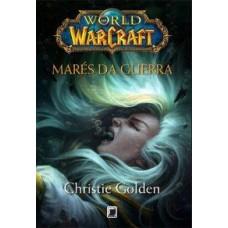 World of Warcraft - Marés da Guerra - Christie Golden