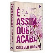 É Assim que Acaba - Colleen Hoover 978-8501112514